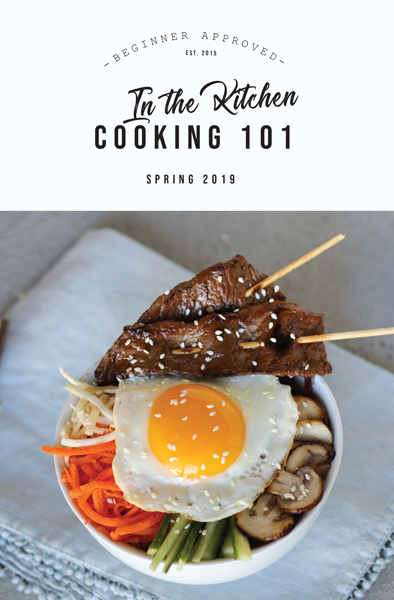 In the Kitchen Cooking 101 Spring 2019 Recipes